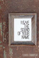 """I Love the Sound of Your Name"" country art print. Perfect for a country wedding! 8x10. Frame not included. Black ink on Luxe Cream."