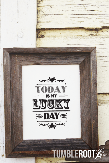 """Today is My Lucky Day"" typographic print. 8x10 and 16x20. Black ink on Luxe Cream."
