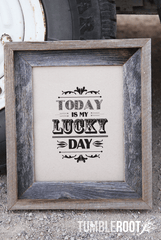 """Today is My Lucky Day"" typographic print. 8x10 and 16x20. Black ink on paper bag."