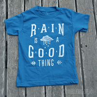 Rain is a Good Thing | Toddler Tee