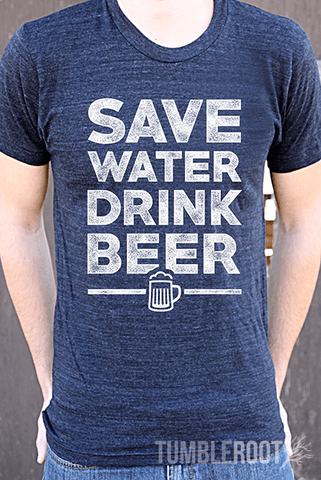 "The classic beer-drinker's motto, ""Save water drink beer,"" brought to life on our comfortable tri-blend t-shirt!"