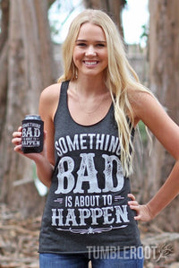 "Adorable ""Something bad"" tank top! Perfect for Stagecoach or a country music festival! ♥"