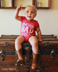 "Super adorable ""Something Bad"" onesies for your little country kiddo!"