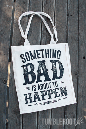"Show off your country personality with this  ""Something Bad"" canvas tote bag!"