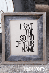 """I Love the Sound of Your Name"" country art print. Perfect for a country wedding! 8x10. Frame not included. Black ink on Paper Bag."