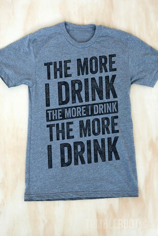 The More I Drink, The More I Drink | Men