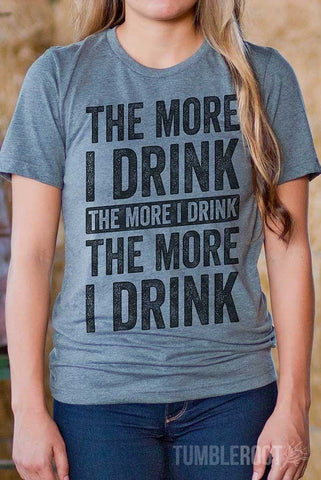 The More I Drink, The More I Drink | Women