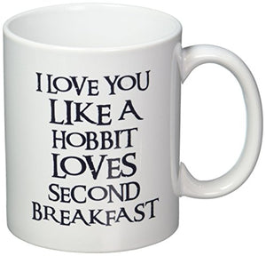 I love you Like A Hobbit Loves Second Breakfast 11 Ounces Coffee Mug Willcallyou - His Perfect Gifts