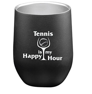 Tennis Addiction Tennis Is My Happy Hour Stainless Steel Stemless Wine Glass Captain Tennis Gift - His Perfect Gifts