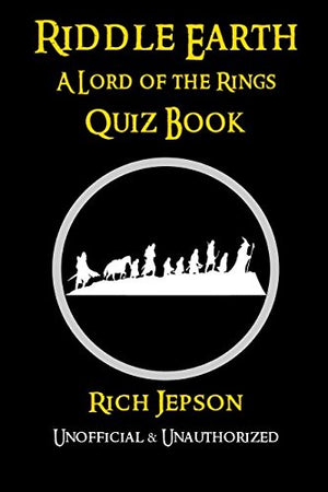Riddle Earth: A Lord Of The Rings Quiz Book - His Perfect Gifts