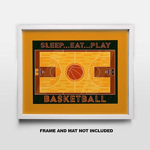 Basketball - Funny and Motivating Art Print - SLEEP EAT PLAY BASKETBALL - 11x14 Unframed Art Print- Great Decor Gift For a Sports Fan's Bedroom, Man Cave, Game Room, Locker Room- Gift Under $20 - His Perfect Gifts