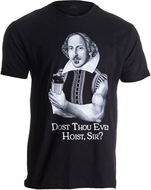 Dost Thou Even Hoist Sir? | Funny Workout Weight Lifting Shakespeare Gym T-Shirt-(Adult,L) Black - His Perfect Gifts