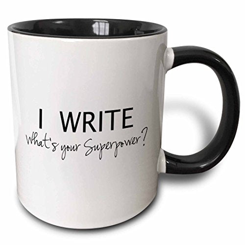 I Write What's Your Superpower? - Fun Gift for Writers Mug11 oz Black - His Perfect Gifts