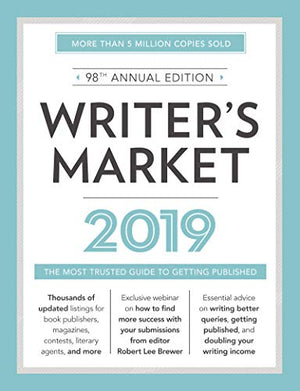 Writer's Market 2019: The Most Trusted Guide to Getting Published - His Perfect Gifts
