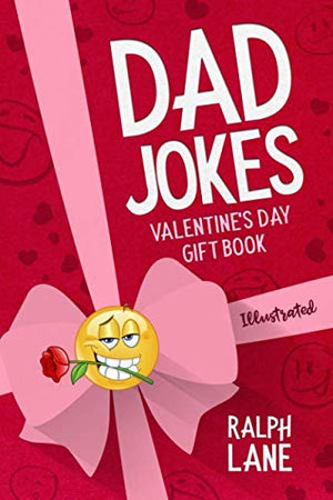 Dad Jokes: Valentine's Day Gift Book (Ralph Lane Gift Books) - His Perfect Gifts