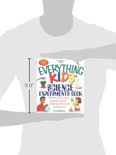 The Everything Kids' Science Experiments Book: Boil Ice, Float Water, Measure Gravity-Challenge the World Around You! - His Perfect Gifts