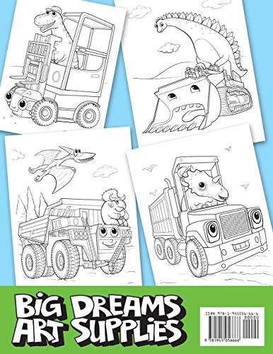 Dinosaurs, Diggers, And Dump Trucks Coloring Book: Cute and Fun Dinosaur and Truck Coloring Book for Kids & Toddlers - Childrens Activity Books - ... 4-8 (Big Dreams Art Supplies Coloring Books) - His Perfect Gifts