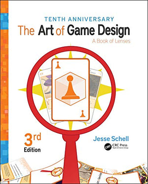 The Art of Game Design: A Book of Lenses, Third Edition - His Perfect Gifts