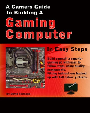 A Gamers Guide To Building A Gaming Computer - His Perfect Gifts