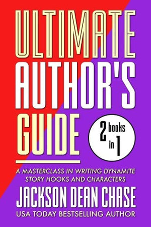 Ultimate Author's Guide: Omnibus 1: A Masterclass in Writing Dynamite Story Hooks and Characters (Best of the Ultimate Author's Guide) (Volume 1) - His Perfect Gifts