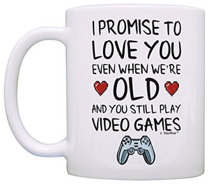 Funny Gamer Gifts I Promise to Love You When You're Old Still Play Video Games Nerdy Wedding Gift Coffee Mug Tea Cup White - His Perfect Gifts