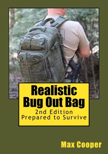 Realistic Bug Out Bag, 2nd Edition: Prepared to Survive - His Perfect Gifts