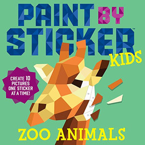 Paint by Sticker Kids: Zoo Animals: Create 10 Pictures One Sticker at a Time! - His Perfect Gifts
