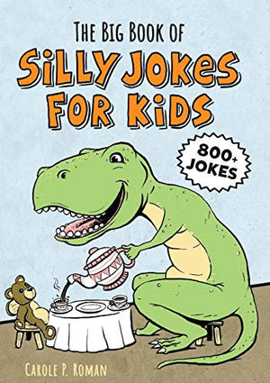 The Big Book of Silly Jokes for Kids: 800+ Jokes! - His Perfect Gifts