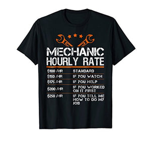 Funny Mechanic Hourly Rate Gift Shirt Labor Rates T-Shirt - His Perfect Gifts