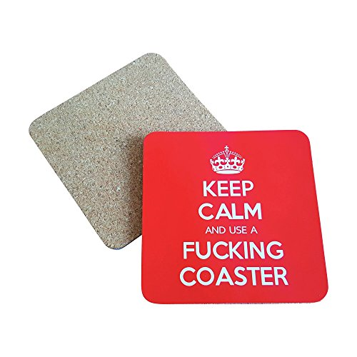 Keep Calm and Use a Fucking Coaster - Uncensored Funny Coaster for parties, gifts, or any adult occassion - 4 pack bar coasters - His Perfect Gifts