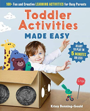 Toddler Activities Made Easy: 100+ Fun and Creative Learning Activities for Busy Parents - His Perfect Gifts