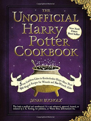 The Unofficial Harry Potter Cookbook: From Cauldron Cakes to Knickerbocker Glory--More Than 150 Magical Recipes for Wizards and Non-Wizards Alike (Unofficial Cookbook) - His Perfect Gifts