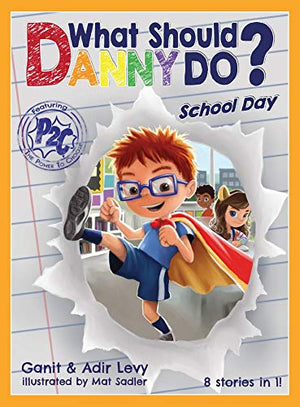 What Should Danny Do? School Day (The Power to Choose Series) - His Perfect Gifts