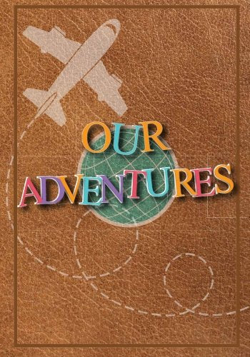 Our Adventures: A Bucket List Journal For Couples with 101 Ideas for Romantic and Fun Adventures; Checklist pages for 101 adventures and 101 journal pages, Couples or Partners Journal of Adventures - His Perfect Gifts