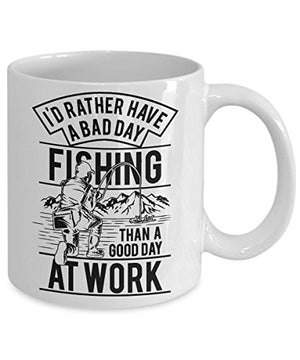 Funny Fishing Coffee Mug - I'd Rather Have a Bad Day Fishing than a Good Day at Work - Ceramic Cup - His Perfect Gifts