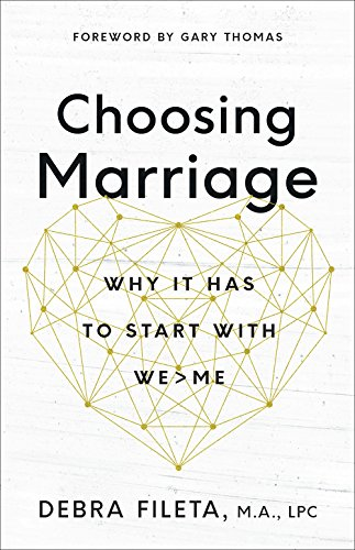 Choosing Marriage: Why It Has to Start with We>Me - His Perfect Gifts