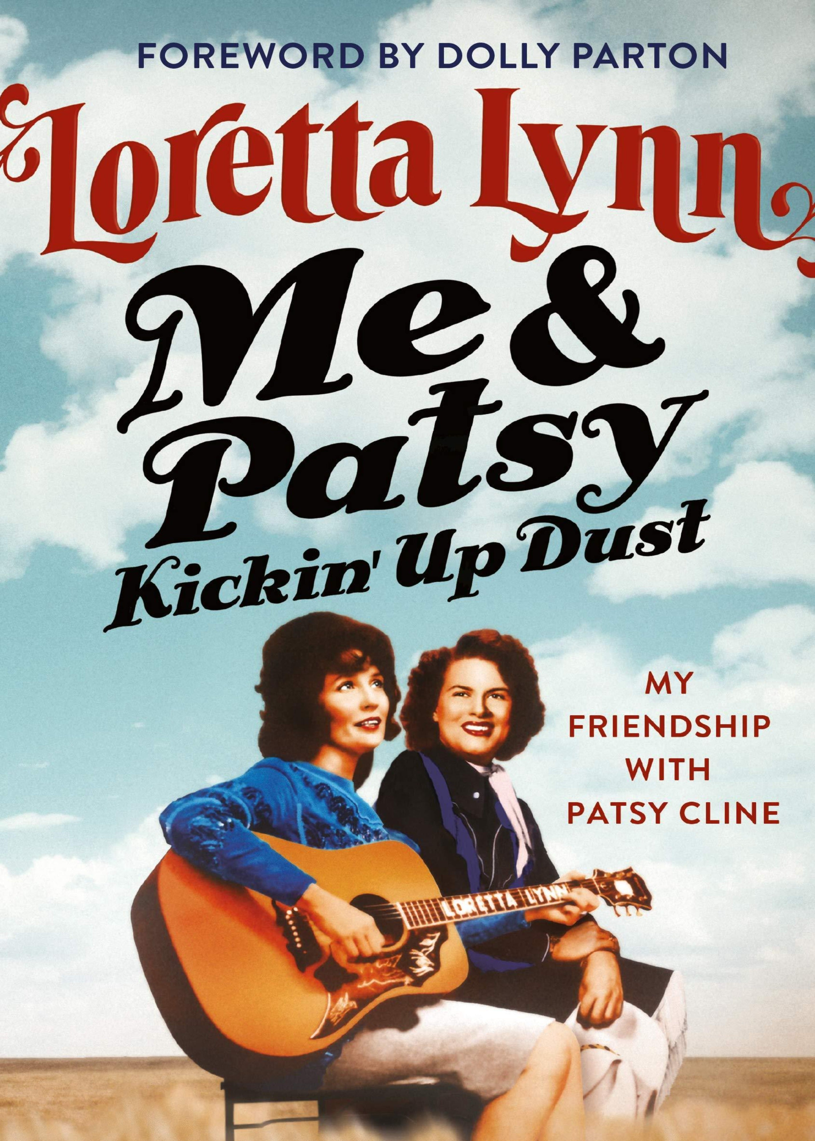Me & Patsy Kickin' Up Dust: My Friendship with Patsy Cline (Loretta Lynn)