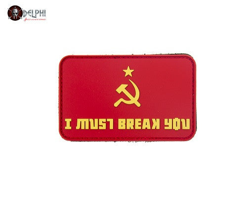 """I MUST BREAK YOU"" PVC Patch by Delphi Tactical"