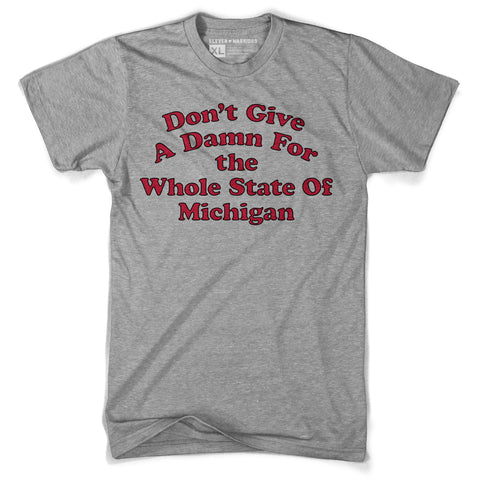 Don't Give a Damn for the Whole State of MIchigan Tee