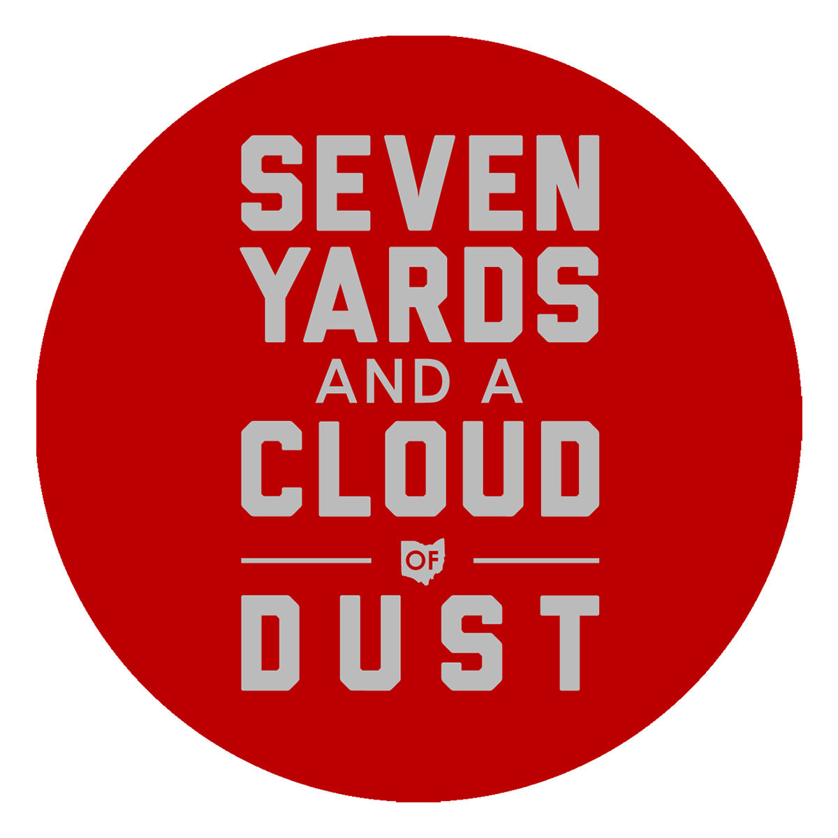 Seven Yards and a Cloud of Dust Sticker