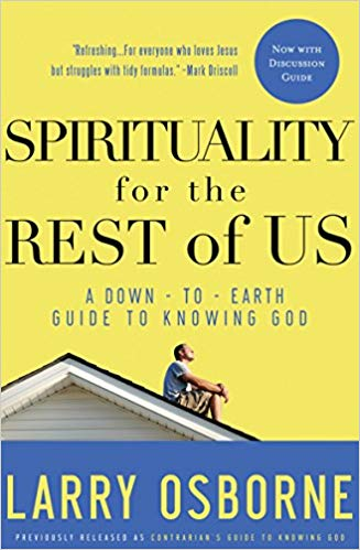 Spirituality for the Rest of Us: A Contrarian's Guide to Knowing God