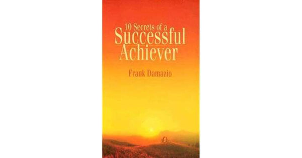 10 Secrets of a Successful Achiever