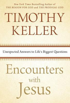 Encounters with Jesus : Unexpected Answers to Life's Biggest Questions