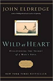 Wild at Heart Revised and Updated: Discovering the Secret of a Man's Soul Paperbac