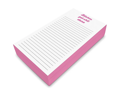 "Pink and white lined notepad that says ""Bitches Get Done"" at the top."