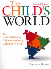 The Child's World: The comprehensive guide to assessing children in need (Second Edition)