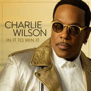 All New Music:Charlie Wilson-In It To Win It