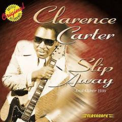 Blues:Clarence Carter-SLIP AWAY AND OTHER HITS