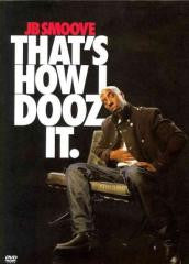 Comedy:JB SMOOVE-THAT'S HOW I DOOZ IT