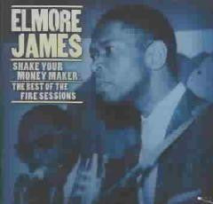 Blues:ELMORE JAMES-SHAKE YOUR MONEY MAKER